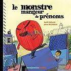 Le monstre mangeur de prénoms | Livre audio Auteur(s) : David Cavillon Narrateur(s) : Christel Touret, Jacques Allaire