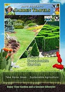 Garden Travels Farm to Table Future Sustainable Garden