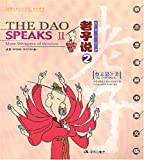 The Dao Speaks II: More Whispers of Wisdom (English-Chinese)