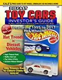 Kale's Diecast TOY CARS Investor's Guide (1995 - 2017 Price Guide to Hot Wheels, M2, Greenlight)