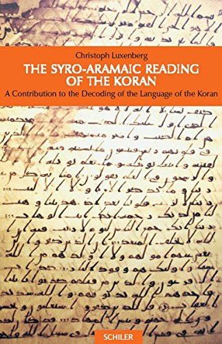 Buch: The Syro-Aramaic Reading of the Koran - A Contribution to the Decoding of the Language of the Koran von Christoph Luxenberg