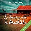 La dernière valse de Mathilda Audiobook by Tamara McKinley Narrated by Ludmila Ruoso
