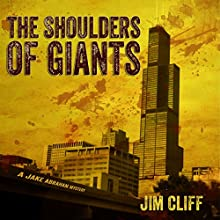 The Shoulders of Giants: Jake Abraham, Book 1 (       UNABRIDGED) by Jim Cliff Narrated by Michael David Axtell