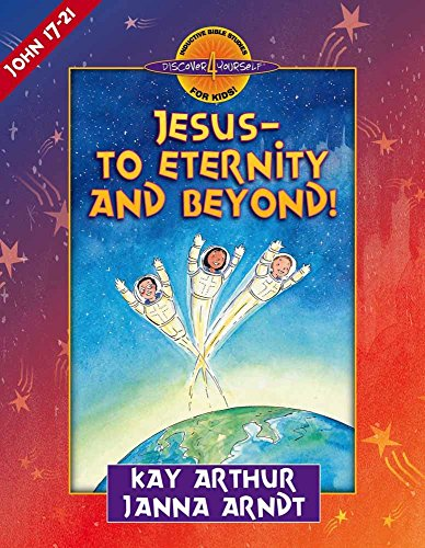 Jesus--to Eternity and Beyond!: John 17-21 (Discover 4 Yourself Inductive Bible Studies for Kids (Paperback)) (Inductive Bible Study John compare prices)