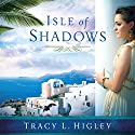 Isle of Shadows (       UNABRIDGED) by Tracy L. Higley Narrated by Tavia Gilbert