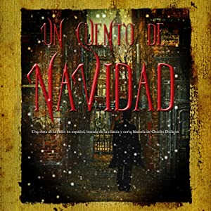 Un Cuento de Navidad (Dramatizacion) [A Christmas Carol (Dramatized)] Radio/TV Program