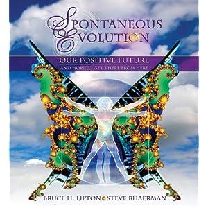 Spontaneous Evolution - Dr. Bruce Lipton