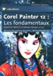 Corel Painter 12 : les fondamentaux....