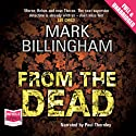 From the Dead Audiobook by Mark Billingham Narrated by Paul Thornley