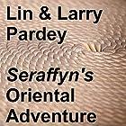 Seraffyn's Oriental Adventure Hörbuch von Lin Pardey, Larry Pardey Gesprochen von: Michelle Murillo