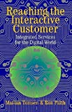 img - for Reaching the Interactive Customer: Integrated Services for the Digital World by Mai-lan Tomsen (2003-03-31) book / textbook / text book