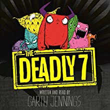 The Deadly 7 Audiobook by Garth Jennings Narrated by Garth Jennings