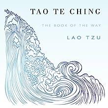 Tao Te Ching | Livre audio Auteur(s) : Lao Tzu, Sam Torode Narrateur(s) : Amanda Brewer