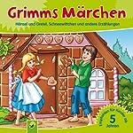 Grimms Märchen: Hänsel und Gretel, Schneewittchen und andere Erzählungen   Brüder Grimm