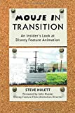 Mouse in Transition: An Insider's Look at Disney Feature Animation