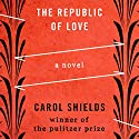 The Republic of Love: A Novel Audiobook by Carol Shields Narrated by Jorjeana Marie