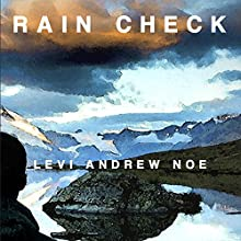 Rain Check Audiobook by Levi Andrew Noe Narrated by Levi Andrew Noe