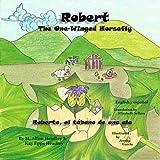 Robert, The One-Winged Horsefly: Roberto, el tabano de una ala (A Robert, the One-Winged Horsefly Adventure) (Volume 1)