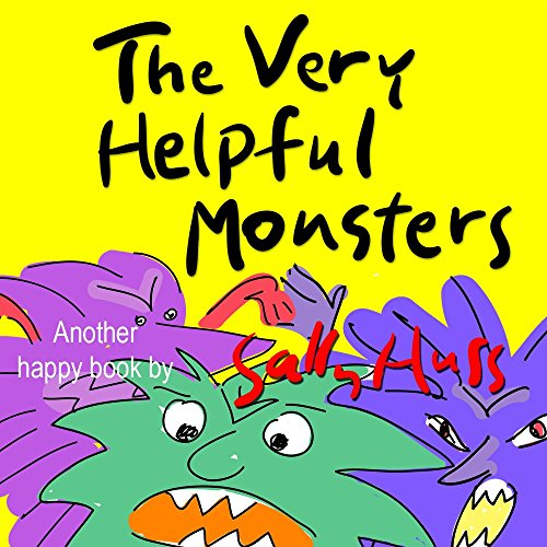 Children'S Books: The Very Helpful Monsters (Very Funny Bedtime Story/Picture Book For Beginner Readers About Kindness And Facing Fears, Ages 2-8)