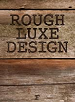 Hot Sale Rough Luxe Design: The New Love of Old