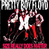 Size Really Does Matter ~ Pretty Boy Floyd