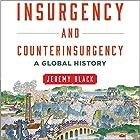 Insurgency and Counterinsurgency: A Global History Hörbuch von Jeremy Black Gesprochen von: Doug Greene