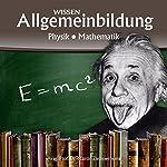 Physik und Mathematik (Reihe Allgemeinbildung) | Martin Zimmermann