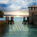 Scandal Takes a Holiday: A Marcus Didius Falco Mystery | Lindsey Davis