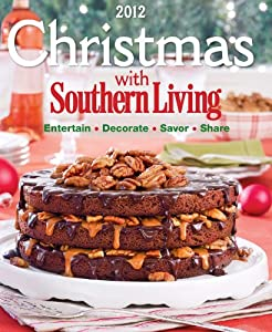 Downloads Christmas With Southern Living 2012: Savor * Entertain * Decorate * Share e-book
