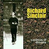 Caravan of Dreams by Richard Sinclair