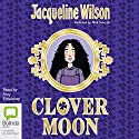 Clover Moon Audiobook by Jacqueline Wilson Narrated by Amy Enticknap
