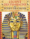 img - for L'Egypte des pharaons au point de croix (French Edition) book / textbook / text book