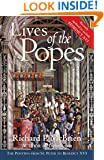 Lives of the Popes - reissue: The Pontiffs from St. Peter to Benedict XVI