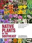 Native Plants of the Southeast: A Com...