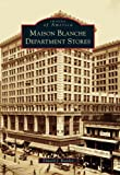 Maison Blanche Department Stores (Images of America)