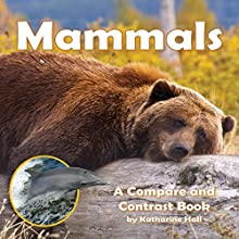 Mammals: A Compare and Contrast Book Audiobook by Katharine Hall Narrated by Katharine Hall