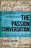 img - for The Passion Conversation: Understanding, Sparking, and Sustaining Word of Mouth Marketing book / textbook / text book