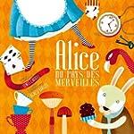 Alice au Pays des Merveilles - Livre...