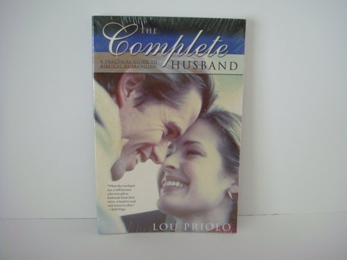 The Complete Husband By Lou Priolo