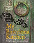 My Barcelona Kitchen: Eating, Living...
