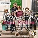 Love, Nina: Despatches from Family Life Audiobook by Nina Stibbe Narrated by Nina Stibbe