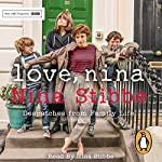 Love, Nina: Despatches from Family Life | Nina Stibbe