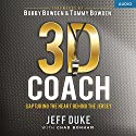 3D Coach: Capturing the Heart Behind the Jersey Audiobook by Jeff Duke, Chad Bonham Narrated by Claton Butcher