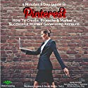 5 Minutes a Day Guide to Pinterest: How to Create, Promote & Market a Successful Money Generating Account Audiobook by Penny King Narrated by Raya J. Thomason