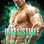 Irresistible: TerraMates, Book 9 | Lisa Lace