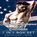 Military Romance Collection: 7 in 1 Box Set Audiobook by Kathleen Hope Narrated by Theresa Stephens