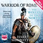 The Wolves of the North (       UNABRIDGED) by Harry Sidebottom Narrated by Nick Boulton