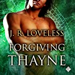 Forgiving Thayne | J. R. Loveless