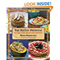 Nut Butter Universe: Easy Vegan Recipes with Out-Of-This-World Flavors