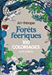 For�ts f�eriques: 100 coloriages anti...